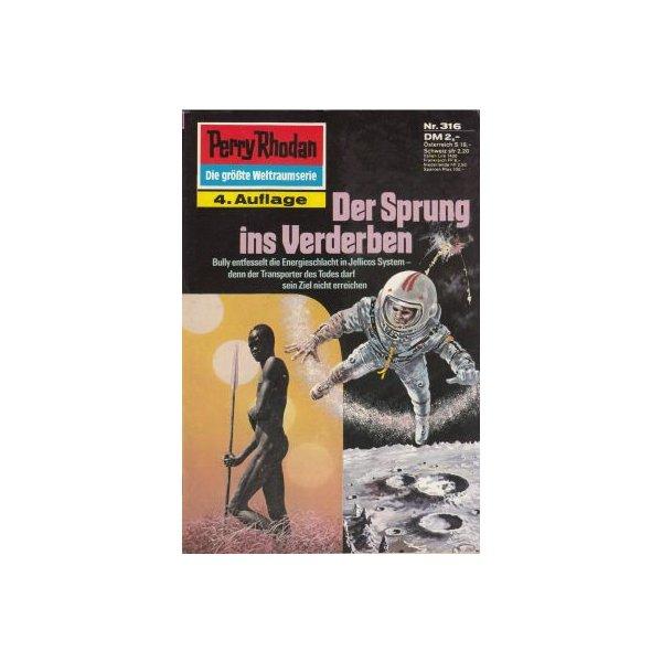 Moewig Perry Rhodan 4. Auflage Nr.: 316 - Darlton, Clark: Der Sprung ins Verderben Z(1-2)