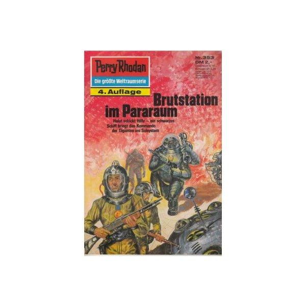 Moewig Perry Rhodan 4. Auflage Nr.: 353 - Ewers, H. G.: Brutstation im Pararaum Z(1-2)