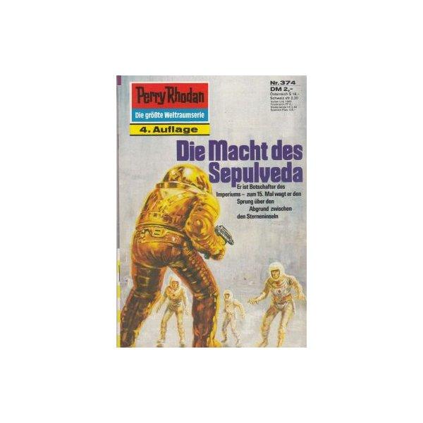 Moewig Perry Rhodan 4. Auflage Nr.: 374 - Ewers, H. G.: Die Macht der Sepulveda Z(1-2)