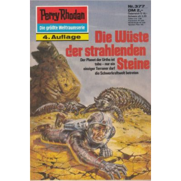 Moewig Perry Rhodan 4. Auflage Nr.: 377 - Voltz, William: Die Wüste der strahlenden Steine Z(1-2)