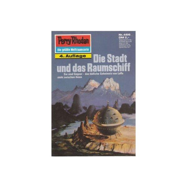 Moewig Perry Rhodan 4. Auflage Nr.: 466 - Kneifel, Hans: Die Stadt und das Raumschiff Z(1-2)