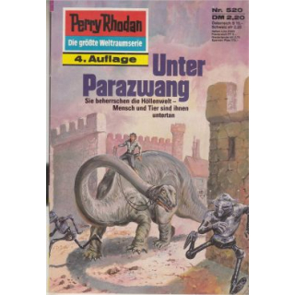 Moewig Perry Rhodan 4. Auflage Nr.: 520 - Ewers, H. G.: Unter Parazwang Z(1-2)
