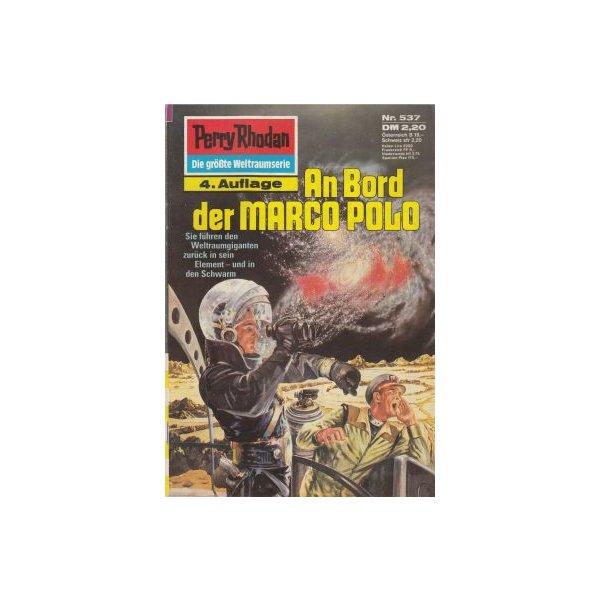 Moewig Perry Rhodan 4. Auflage Nr.: 537 - Kneifel, Hans: An Bord der MARCO POLO Z(1-2)