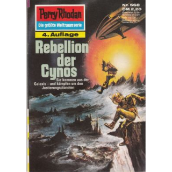 Moewig Perry Rhodan 4. Auflage Nr.: 568 - Ewers, H. G.: Rebellion der Cynos Z(1-2)
