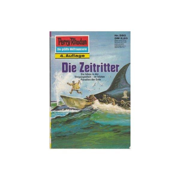 Moewig Perry Rhodan 4. Auflage Nr.: 580 - Darlton, Clark: Die Zeitritter Z(1-2)