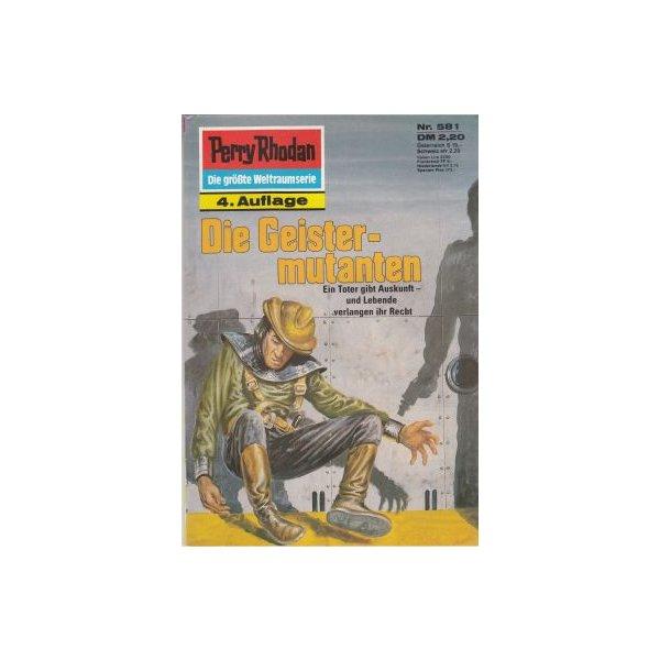 Moewig Perry Rhodan 4. Auflage Nr.: 581 - Mahr, Kurt: Die Geistermutanten Z(1-2)