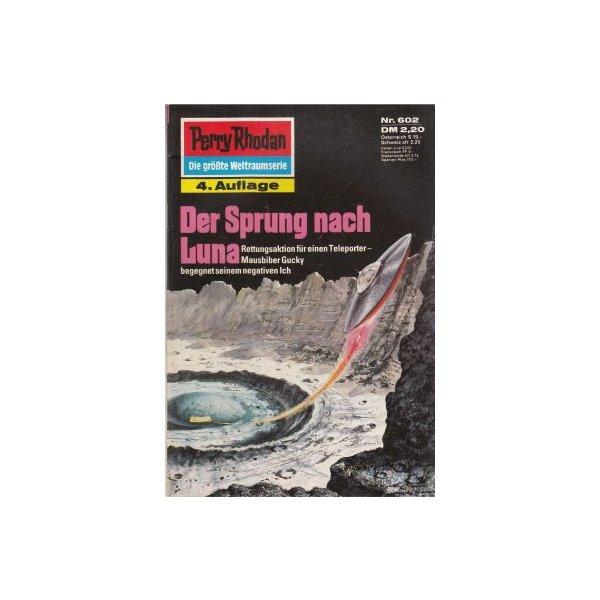 Moewig Perry Rhodan 4. Auflage Nr.: 602 - Darlton, Clark: Der Sprung nach Luna Z(1-2)