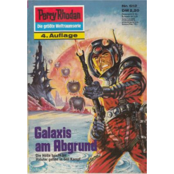 Moewig Perry Rhodan 4. Auflage Nr.: 612 - Francis, H. G.: Galaxis am Abgrund Z(1-2)