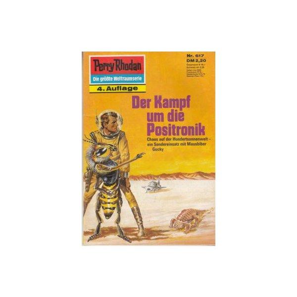 Moewig Perry Rhodan 4. Auflage Nr.: 617 - Darlton, Clark: Der Kampf um die Positronik Z(1-2)