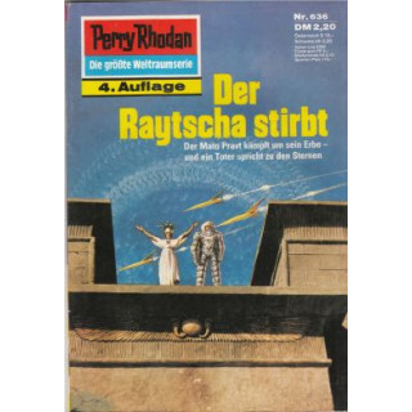 Moewig Perry Rhodan 4. Auflage Nr.: 636 - Francis, H. G.: Der Raytscha stirbt Z(1-2)