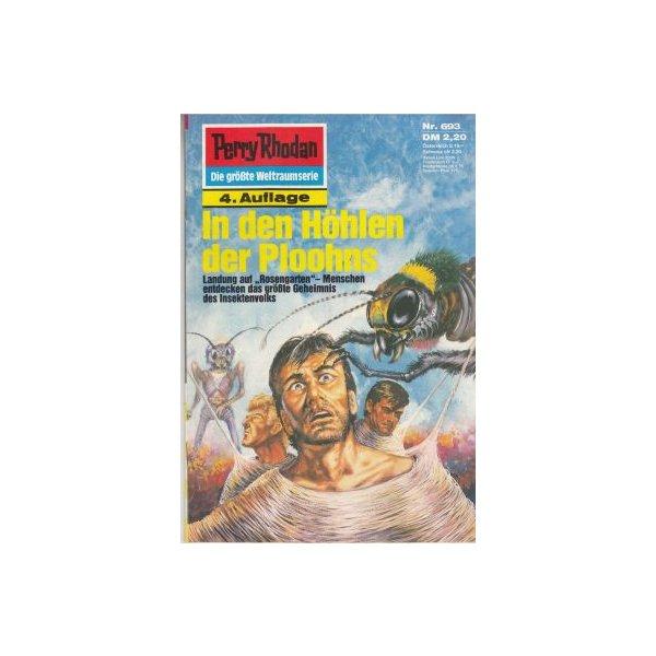 Moewig Perry Rhodan 4. Auflage Nr.: 693 - Ewers, H. G.: In den Höhlen der Ploohns Z(1-2)