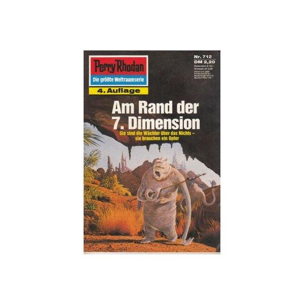 Moewig Perry Rhodan 4. Auflage Nr.: 712 - Francis, H. G.: Am Rand der 7.Dimension Z(1-2)