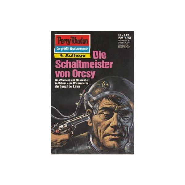 Moewig Perry Rhodan 4. Auflage Nr.: 740 - Voltz, William: Die Schaltmeister von Orcsy Z(1-2)