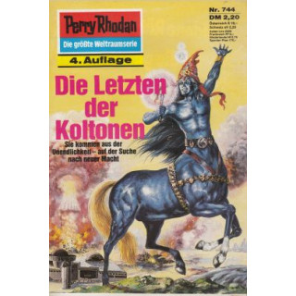 Moewig Perry Rhodan 4. Auflage Nr.: 744 - Francis, H. G.: Die Letzten der Koltonen Z(1-2)