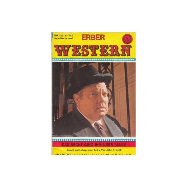 Anne Erber Verlag Erber Western Nr.: 102 - Beck, John F.: Das Recht ging ihm über alles Z(1)