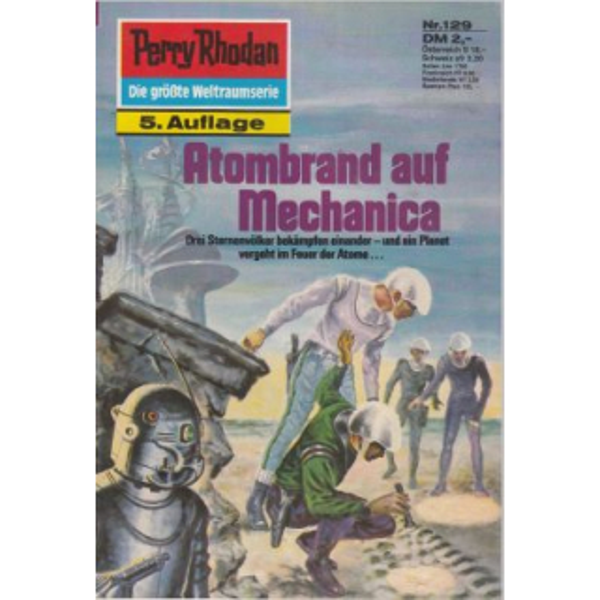 Moewig Perry Rhodan 5. Auflage Nr.: 129 - Darlton, Clark: Atombrand auf Mechanica Z(1-2)
