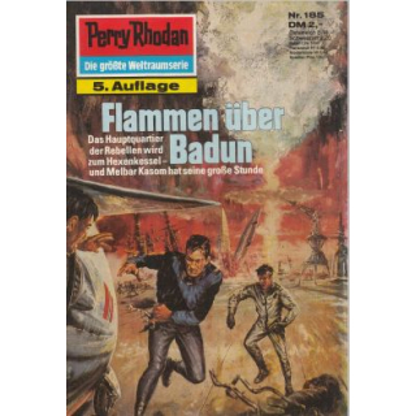 Moewig Perry Rhodan 5. Auflage Nr.: 185 - Brand, Kurt: Flammen über Badun Z(1-2)